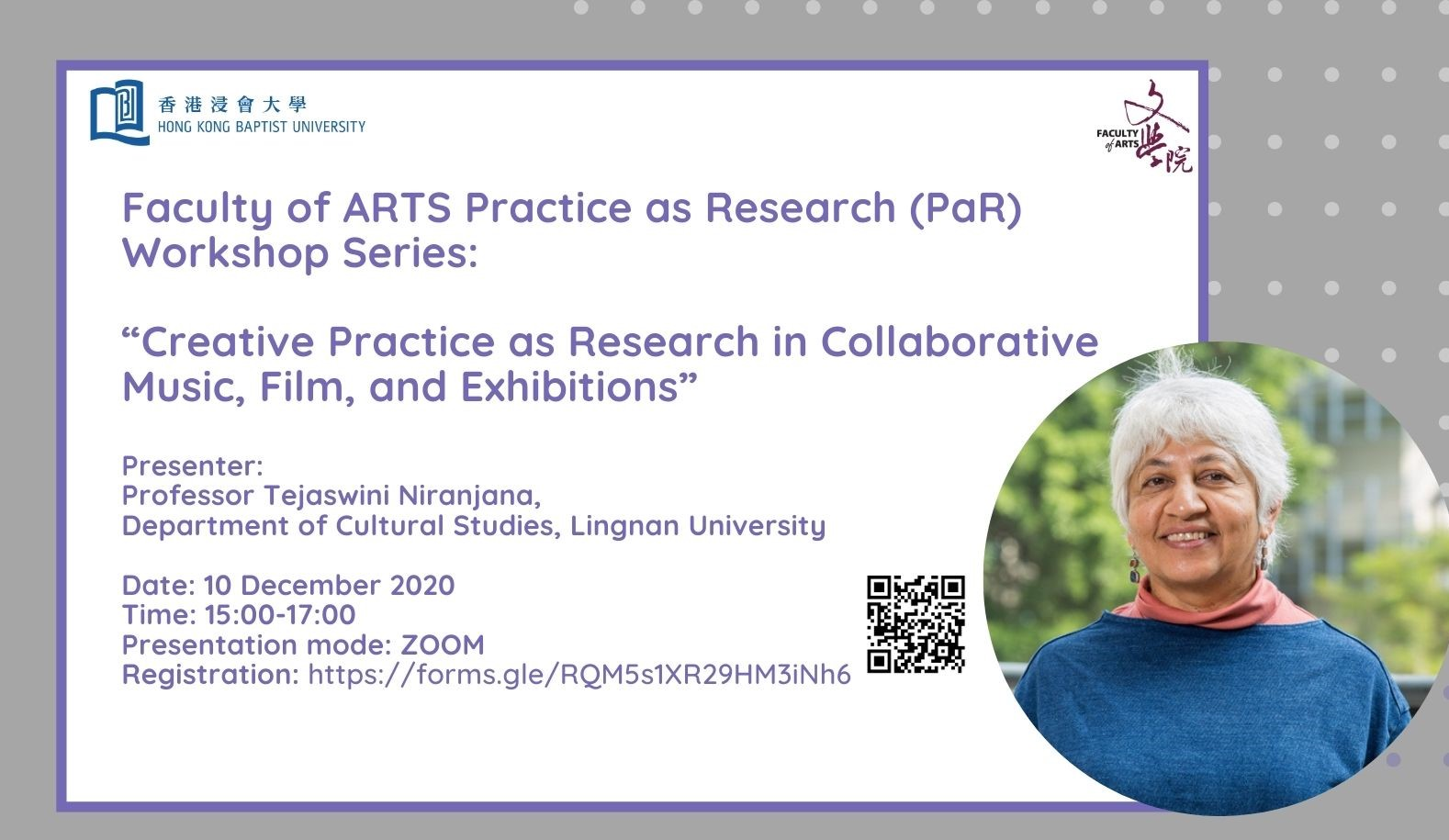 "The Faculty of Arts proudly presents its Practice as Research (PaR) Workshop Series event ""Creative Practice as Research in Collaborative Music, Film, and Exhibitions"", a Zoom talk by Prof. Tejaswini Niranjana"